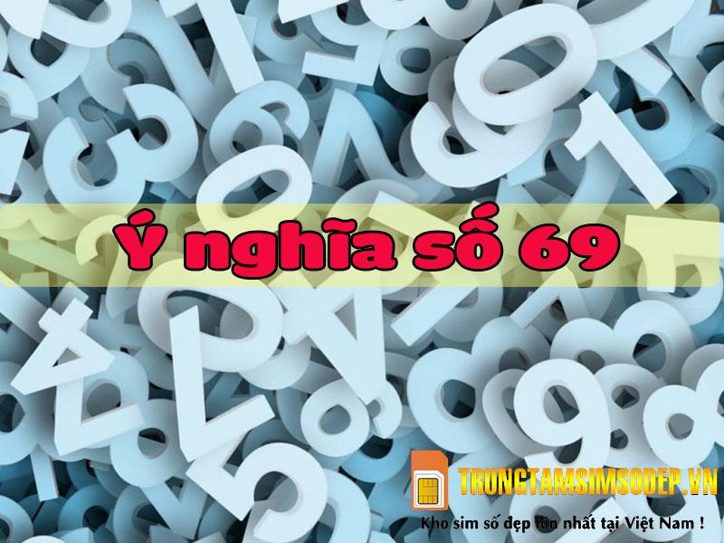 69 có nghĩa là gì? Tìm hiểu thêm về nghĩa của 69 – Tìm việc gấp